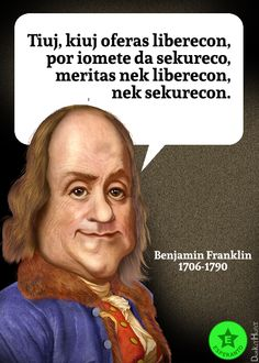 File:Benjamin Franklin - Aqueles que renunciam a liberdade em troca de segurança, não merecem nem a liberdade nem a segurança -eo.svg
