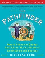 The pathfinder : how to choose or change your career for a lifetime of satisfaction and success / Nicholas Lore.