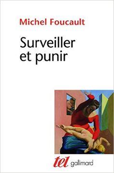 Amazon.fr - Surveiller et punir: Naissance de la prison - Michel Foucault…