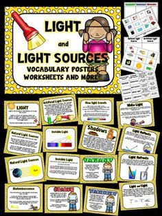 This is a complete resource with everything you need when teaching the year 5 unit on Light and its sources. Included in this packet are: •Vocabulary Posters with definitions and diagrams. (17 Posters) (Light, Light source, artificial and natural sources, translucent, transparent, opaque, white light, refraction, reflection, shadows, invisible light, bioluminescence, How light travels and how the eye processes light.) •Vocabulary and definition matching activity/game/assessment •Sorting