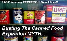 Busting the Canned Food Expiration Date MYTH - I know that a lot of people in America and in Europe have a thing about sell by or use by dates. I am guilty of this too. Did you know that this is totally wrong and you can actually use canned food many years after the date on the can