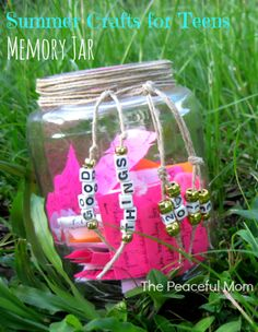 Summer Crafts for Teens (and pre-teens)! Step-by-step instructions to make this cute  Memory Jar -- from ThePeacefulMom.com