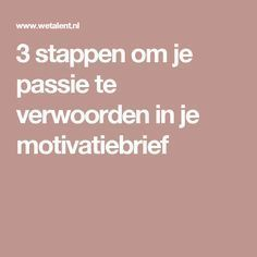 3 stappen om je passie te verwoorden in je motivatiebrief Job Coaching, Resume Advice, Cv Tips, Career Coach, Find A Job, Job Search, Social Work, New Job, Business Marketing