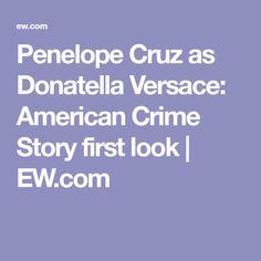 Penelope Cruz as Donatella Versace: American Crime Story first look | EW.com