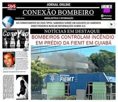 CONEXÃO BOMBEIRO : BOMBEIROS CONTROLAM INCÊNDIO EM PRÉDIO DA FIEMT EM...