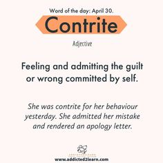 Vocabulary Builder Contrite: Feeling and Admitting the guilt or wrong committed by self. Test drive for 7 days FREE, the biggest and best Web Platform in the world Vocabulary Builder, English Vocabulary Words, English Phrases, Learn English Words, English Idioms, English Grammar, Slang English, Words To Use, New Words