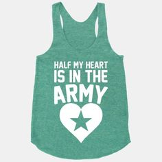 Half Of My Heart Is In The Army #military #love #relationships #wife #girlfriend #heart #army #soldier