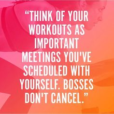 Don't cancel those important meetings! ❤️ #inspiration #motivation #workouts