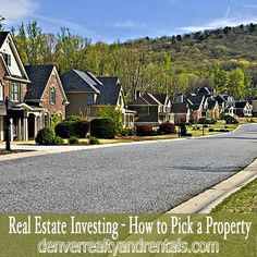 Real Estate Investing - How to Pick a Property