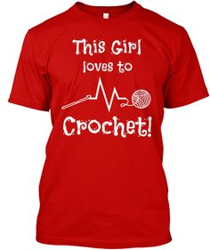 """This Girl Loves To Crochet!"" 2 Styles Available: Premium Tee & HoodieNow you can let everyone know what your favorite hobby is and wear it with style! The design includes a very unique lifeline composed of a crochet hook and a ball of yarn! The only place where you will find this design is here!  Don't miss your chance and get yours now!"