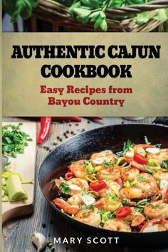 Authentic Cajun Cookbook: Easy Recipes from Bayou Country