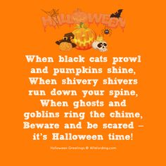When black cats prowl and pumpkins shine, When shivery shivers run down your spine, When ghosts and goblins ring the chime, Beware and be scared - it's Halloween time! Halloween Sayings For Cards, Halloween Poems For Kids, Vintage Halloween Cards, Halloween Wishes, Fairy Halloween Costumes, Halloween Greetings, Halloween Clipart, Halloween Quotes, Halloween Cat