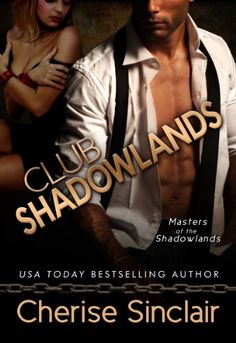 Club Shadowlands (Masters of the Shadowlands Series Book 1) by Cherise Sinclair http://www.amazon.com/dp/B00B1N3EBC/ref=cm_sw_r_pi_dp_UeCxwb1XG58CB