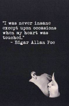 Edgar Allen Poe has such beautiful work.