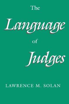 The language of judges / Lawrence M. Solan University of Chicago Press, 1993 My Books, Judges, University, Language, Reading, Chicago, Products, Languages, Reading Books
