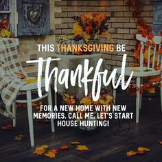 house hunting now and move into your dream home shortly after Thanksgiving. -Start house hunting now and move into your dream home shortly after Thanksgiving. Real Estate Quotes, Real Estate Humor, Nj Real Estate, Real Estate Advertising, Real Estate Marketing, Real Estate Business, Real Estate Investor, Thanksgiving Post, Pay Off Mortgage Early