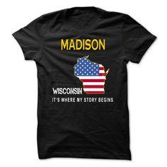 Nice Tshirt (Tshirt Nice Gift) MADISON - Its Where My Story Begins - Best Shirt design