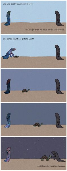 The Greatest Love Story Of All Time. Simple, but I love it. A nice way to think of life and death. Great Love Stories, Love Story, Life And Death, Life Death Quotes, Cute Comics, Sad Comics, Faith In Humanity, All About Time, Funny Memes