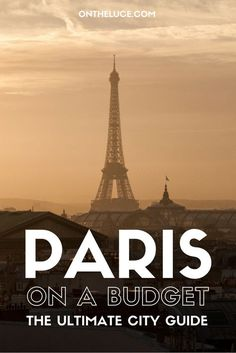 Visiting Paris on a budget – how to save on attractions, museums, entertainment, transport, food and drink