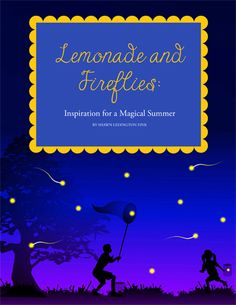 """{Slow Summer Challenge} It's time to start planning your summer -- before the calendar fills up! I know I want mine to be slow and connected -- and filled with joy. Check out this new e-book, """"Lemonade and Fireflies: Inspiration for a Meaningful Summer."""""""