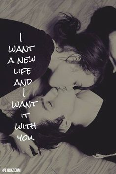 You are the only person I can ever see myself with... I want to be your everything and be your new life as well!!
