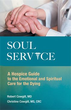 Interview with the author of Soul Service: A Hospice Guide to Emotional and Spiritual Care for the Dying