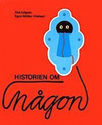 Historien Om Någon - Egon Möller-Nielsen, Åke Löfgren - Bok (9789129486339) | Bokus bokhandel
