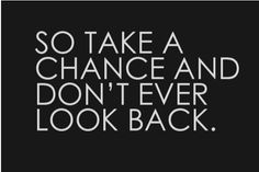 don't ever look back..