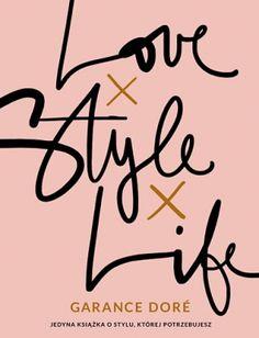 LOVE, STYLE, LIFE