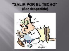 Dichos Cubanos: SALIR POR EL TECHO #Cuba #SpanishSayings