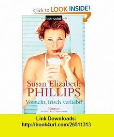 Vorsicht, frisch verliebt! (9783442358298) Susan Elizabeth Phillips , ISBN-10: 3442358299  , ISBN-13: 978-3442358298 ,  , tutorials , pdf , ebook , torrent , downloads , rapidshare , filesonic , hotfile , megaupload , fileserve