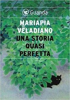 Una storia quasi perfetta - Mariapia Veladiano Audiobooks, Ebooks, This Book, Herbs, Reading, Free Apps, Collection, Google, Blog