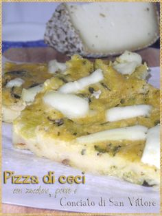 Pizza di ceci con zucchine, porro e Conciato di San Vittore (Pizza chickpeas with with zucchini, leek and a special cheese Conciato di San Vittore. It 'a sheep's milk cheese that is produced in San Vittore, Lazio. The characteristic of the cheese is the crust of herbs and spices)