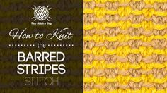 How to Knit the Barred Stripes Stitch/ This stitch creates a two color pattern with lots of texture. The barred stripes stitch would be great for afghans, coffee cozies, and phone cases!