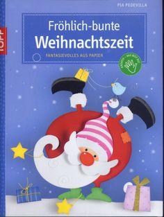 Topp - Fröhlich bunte Weihnachtszeit - paper craft templates for Christmas Christmas Books, Christmas Knitting, Christmas Crafts, Christmas Decorations, Christmas Ornaments, Book Crafts, Diy And Crafts, Crafts For Kids, Paper Crafts