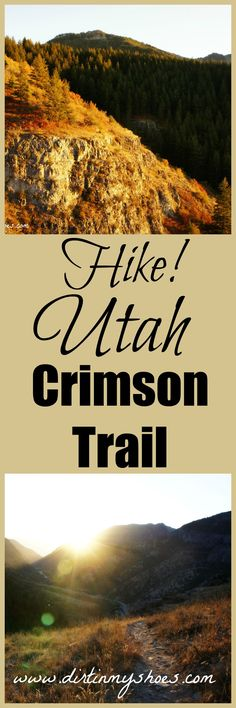 One of the best hiking trails in Northern Utah!  Have you hiked the Crimson Trail?  || Dirt In My Shoes