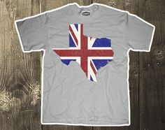 Britsh Flag Texas T-shirt: Remember when Britian ruled over Texas? No? Well it was in 1880 or something. This vintage style shirt lets you commemorate a time when Texas was full of funny accented, tea drinking cowboys