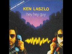 Ken Laszlo - Hey Hey Guy (best audio) https://www.youtube.com/watch?list=RDMz6EijdvyFw&v=Mz6EijdvyFw#t=117