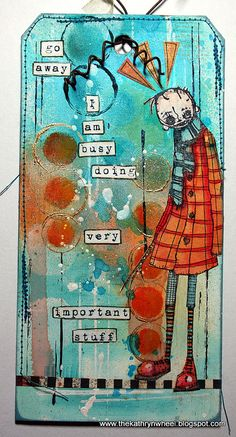 (inspiration for art journal page: 'go away. I am busy doing very important stuff'...!)