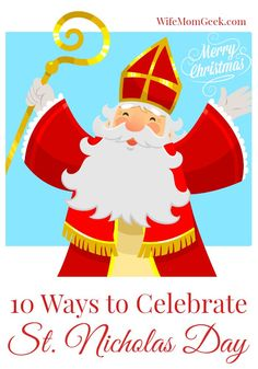 10 Ways to Celebrate Saint Nick - learn about the real story behind Santa Claus with these fun activities!