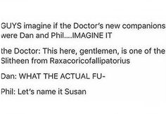Okay I'm not even a Whovian but I would become one if this happened