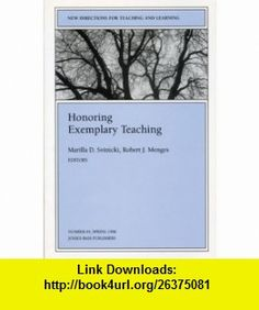 Honoring Exemplary Teaching New Directions for Teaching and Learning (J-B TL Single Issue Teaching and Learning) (9780787999797) Marilla D. Svinicki, Robert J. Menges , ISBN-10: 0787999792  , ISBN-13: 978-0787999797 ,  , tutorials , pdf , ebook , torrent , downloads , rapidshare , filesonic , hotfile , megaupload , fileserve