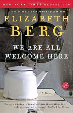 We Are All Welcome Here: A Novel by Elizabeth Berg http://www.amazon.com/dp/B000PDZF52/ref=cm_sw_r_pi_dp_Js-iwb0JD7Q63