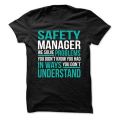 SAFETY MANAGER We Solve Problems You Didn't Know You Had T Shirts, Hoodies. Check Price ==► https://www.sunfrog.com/No-Category/SAFETY-MANAGER--Solve-Problems.html?41382