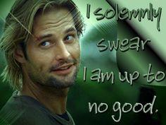 Sawyer from Lost - Josh Holloway. Aww. Not always true. But always good looking.
