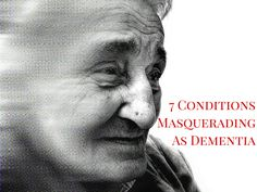 7 Conditions Masquerading As Dementia More than 40% of dementia diagnoses have been shown to be wrong. Here's what may really be going on. www.greenmedinfo.com