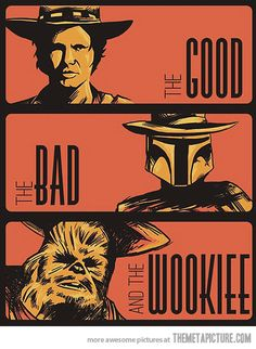 "A mash up of two of my favourite films; kinda like ""Sharknado"".  The Good, The Bad & The Ugly and Star Wars"