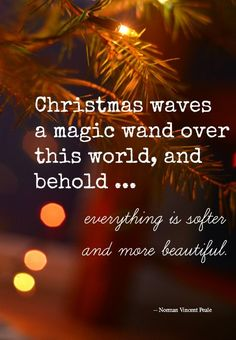 Nothing is as magical as Christmas! Love all these quotes! http://thestir.cafemom.com/in_the_news/165371/12_Christmas_Quotes_Full_Of?utm_medium=sm&utm_source=pinterest&utm_content=thestir