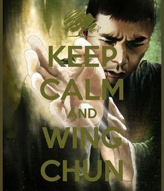 Keep Calm & Wing Chun