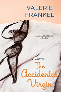 The Accidental Virgin: A Novel by Valerie Frankel https://www.amazon.com/dp/B000FC2QE6/ref=cm_sw_r_pi_dp_x_nY1hyb4DNVXZB